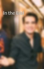 In the End by rydenstan