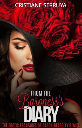 From the Baroness's Diary: The erotic escapades of Baron Beardley's wife by CristianeSerruya