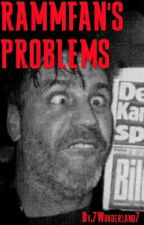 Rammfan's Problems by 7Wonderland7
