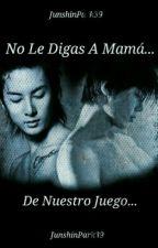 No Le Digas A Mamá De Nuestro Juego... [[MinJun]] by JunshinPark39