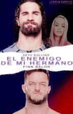 El enemigo de mi hermano    Seth Rollins    by Bella-Twins02