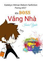 Khi Boss Vắng Nhà (KHR fanfic-All27) by Inari_Yuki