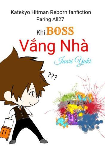 Khi Boss Vắng Nhà (KHR fanfic-All27)
