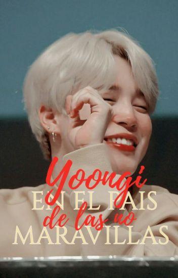Yoongi en el país de las no maravillas│Yoonmin