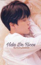 Vida De Ricos (Jimin Y ___) by kathy059520