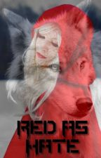 Red As Hate - La véritable histoire du Petit Chaperon Rouge by brooklynebook
