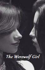 The Werewolf Girl (Camren) by MadelineJauregui