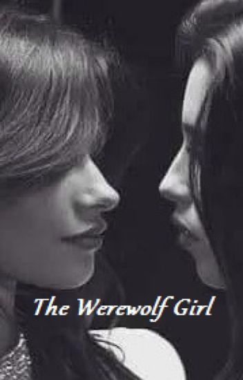 The Werewolf Girl (Camren)