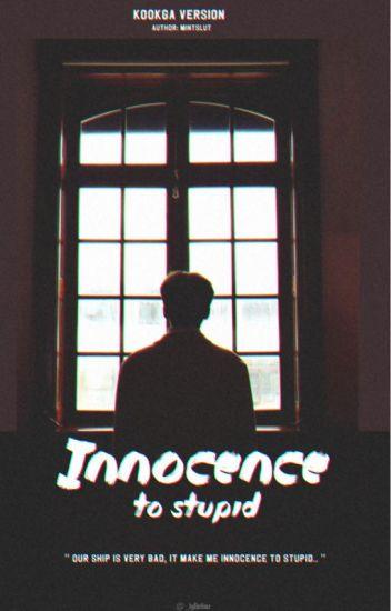 [  jjkmyg ver] Innocence to stupid