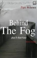 Behind The Fog (Cinta Di Balik Kabut) by PipitWibowo