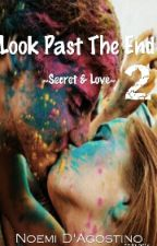 Look Past The End 2- Secret & Love by noemid3005