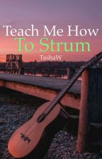 Teach Me How To Strum by TashaW