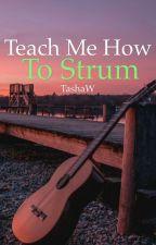 Teach Me How To Strum by TashaW