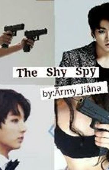 The Shy Spy || الجاسوسه الخجوله
