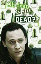 Oh dear, is she dead? // Loki Laufeyson by szakiraadult