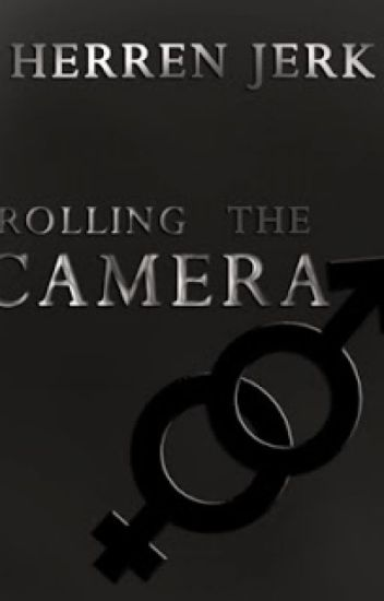 Rolling The Camera | Herren Jerk