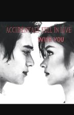 Accidentaly Fell in Love with YOU by JannaPrado
