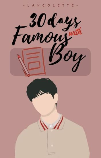 30 Days with Famous Boy