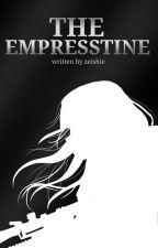 The Empresstine [Under Revising/Editing] by imzedree