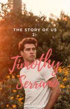 The Story Of Us 2: Timothy Serrano by Imbaaaaah