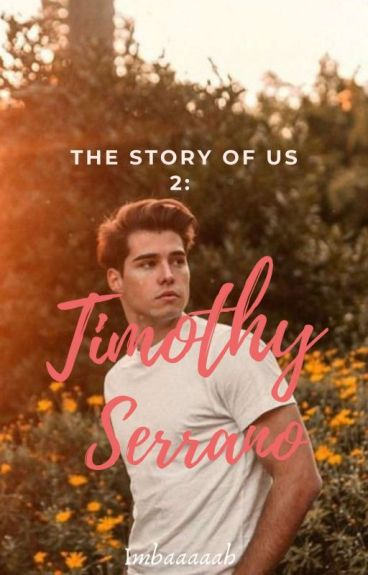 The Story Of Us 2: Timothy Serrano