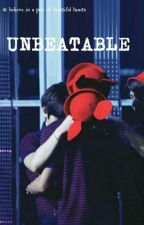 UNBEATABLE // COMPLETED// by Norae_614