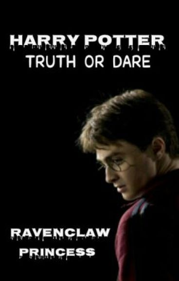 Harry Potter Truth or Dare (Rated R) - Wattpad