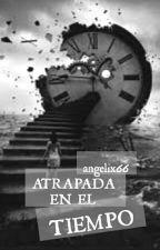 Atrapada en el tiempo by angelix66