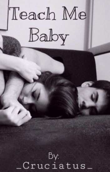 Teach Me Baby