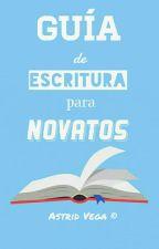 Guía de escritura para novatos by Astridvegamr