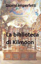 La biblioteca di Kilmoon by giorni_imperfetti