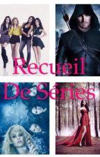Recueil de séries  by MissLectrice003