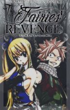 The Fairies' Revenge: A NaLu and Rowen Fanfic by thecrazyanimegurl