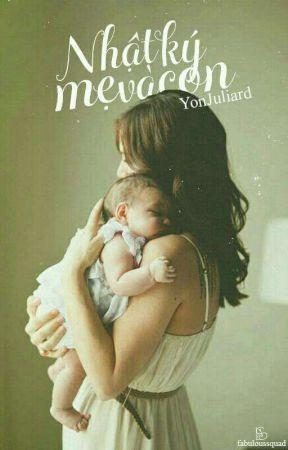 [ Truyện Ngắn ] Nhật kí mẹ và con by -mynameisYon