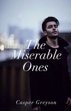 The Miserable Ones by caspergreysonh