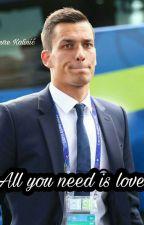 All you need is love || Lovre Kalinić by Cro_Hajduk_1950