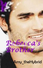 Rebecca's Brother (BoyxBoy) (ON HOLD) (Rewriting) by Amy_theHybrid