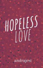 Hopeless Love  by ImAPrettyCuteGirl