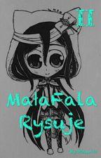 MałaFala Rysuje 2 by Milena545