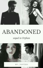 Abandoned|| Book 2 -Sequel to Orphan by suicidal_youth