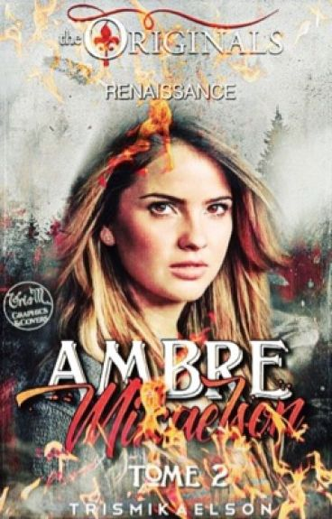 Ambre Mikaelson tome 2 [TERMINER]