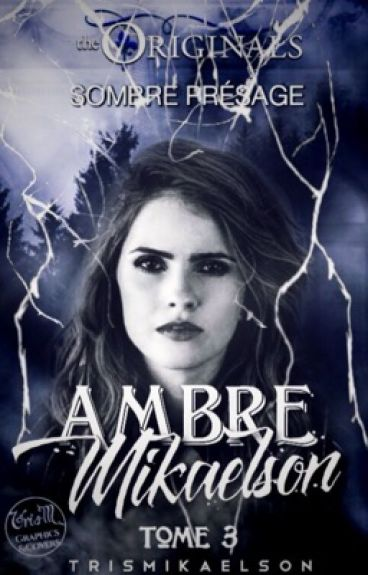 Ambre Mikaelson tome 3 [PAUSE]