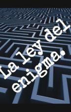 La ley del enigma. by Raquelmateu14