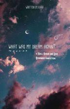 What was my dream again? [VERY VERY SLOW UPDATE] by heyitskiaa