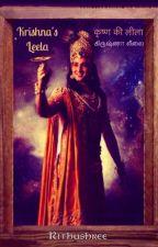 ~ Krishna's Leela ~ कृष्ण की लीला ~ கிருஷ்ணா லீலை ~ by Rithushree