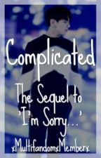 Complicated | I'm Sorry... - Sequel | BTS | Jungkook by xMultifandomxMemberx