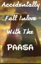 Accidentally Fall Inlove With The Paasa by 123idauntless