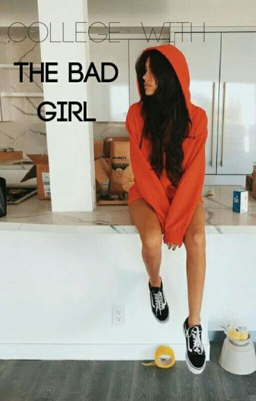 College With the Bad Girl (The Bad Girl Sequel)