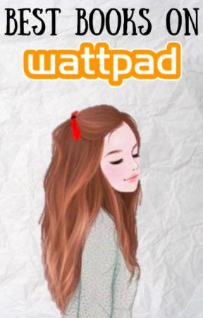Best Books On Wattpad by harmony2224