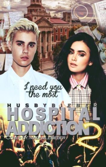 Hospital Addiction 2 (I need you the most)